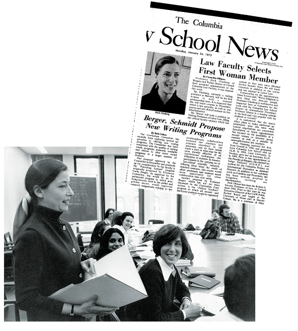 Top: 1972: Columbia Law School announces in January that Ginsburg would be joining the faculty as the first woman to hold a full-time tenured professorship. Courtesy Columbia Law School. Bottom: 1970s: Ruth Bader Ginsburg '59 encourages students in her seminar on sex discrimination law to assist her in preparing for the cases she argues on behalf of the ACLU Women's Rights Project before the U.S. Supreme Court. Courtesy Columbia Law School.
