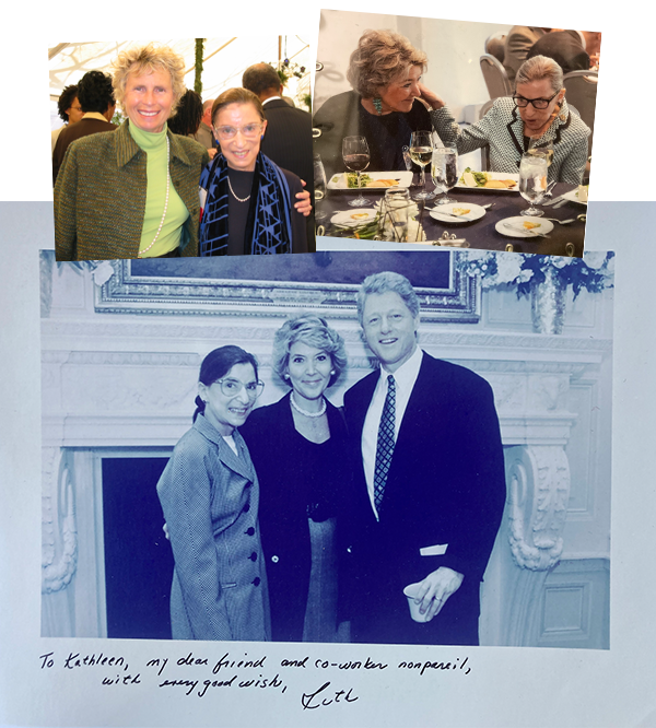 Top Left: 1993: Justice Ginsburg and Brenda Feigen at an event commemorating the 40th anniversary of the first class of women to graduate from Harvard Law School. Top Right: Justice Ginsburg and Kathleen Peratis. Bottom: Justice Ginsburg, Kathleen Peratis, and President Bill Clinton.