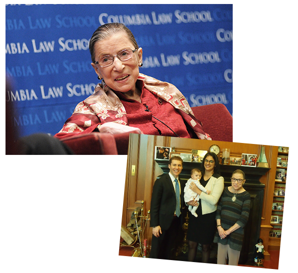 Top: 2012: Justice Ginsburg participates in a Columbia Law School Center for Gender and Sexuality Law symposium commemorating the 40th anniversary of her appointment to the Law School faculty and celebrating her contribution to gender-based justice and equality. Courtesy Columbia Law School. Bottom: Justice Ginsburg with Payvand Ahdout (Clerk, 2015/2016).